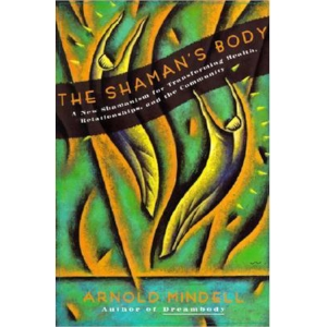 The Shaman's Body by Arnold Mindell   From the author of Dreambody - a pioneering method of using crisis as a dynamic opportunity for accessing our inner world, confronting our fears, and catalyzing self-discovery.