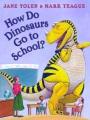 How Do Dinosaurs Go to School.jpg