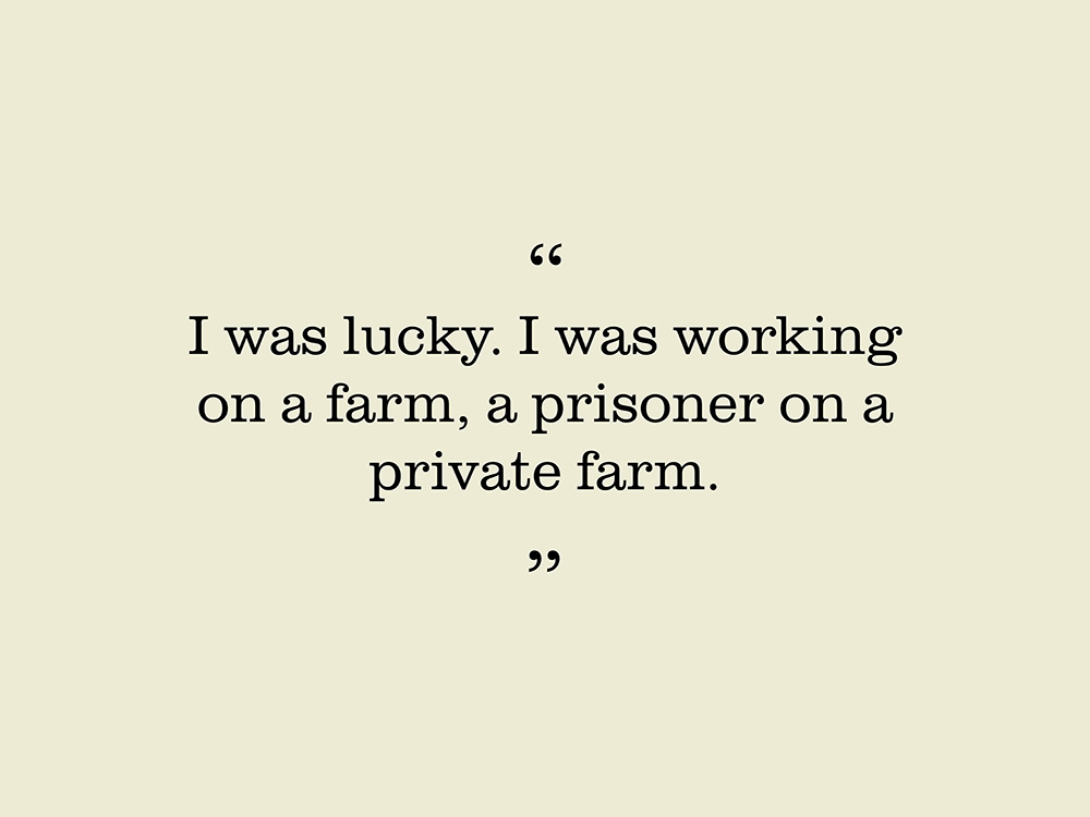"""Image showing quote by Milija Mitic. """"I was lucky. I was working on a farm, a prisoner on a private farm."""""""