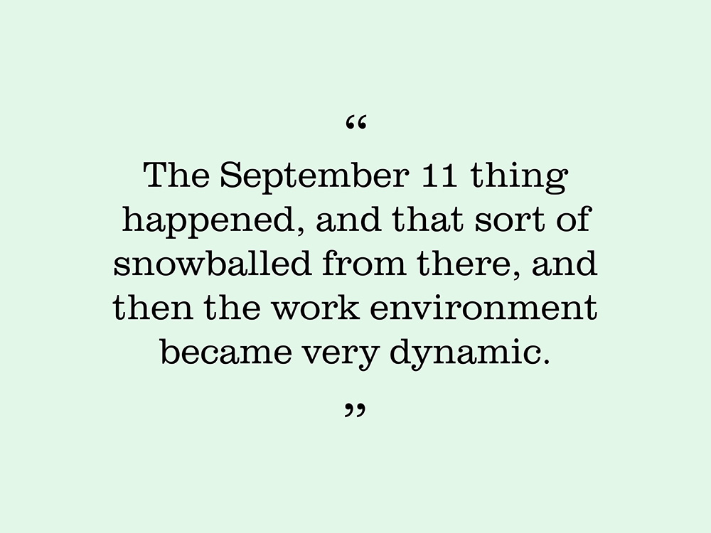 "Image showing quote by Justin Tilson. ""The September eleven thing happened, and that sort of snowballed from there, and then the work environment became very dynamic."""