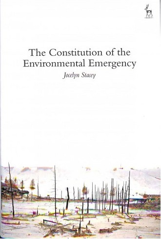 The Constitution of the Environmental Emergency - Jocelyn Stacey