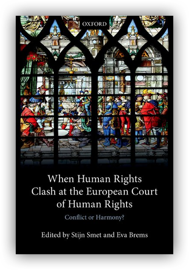 Eva Brems & Stijn Smet - When Human Rights Clash at the European Court of Human Rights: Conflict or Harmony?
