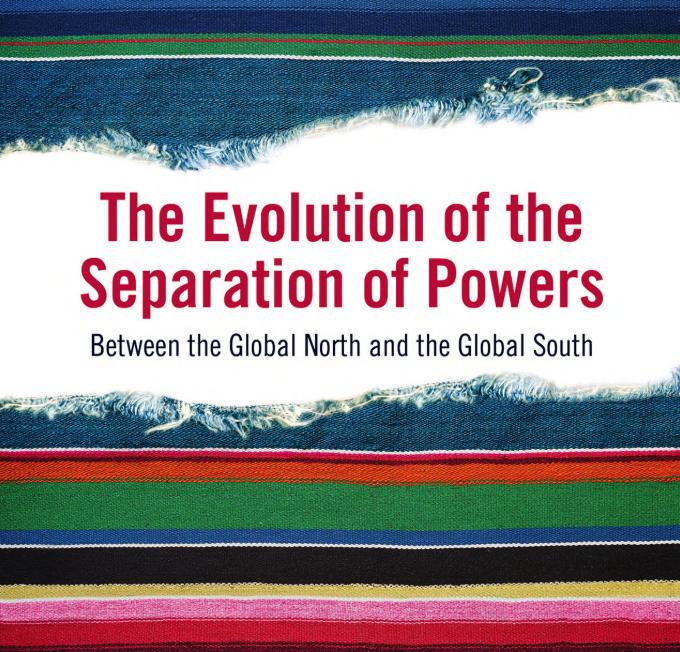 The Evolution of the Separation of Powers - David Bilchitz & David Landau (eds)