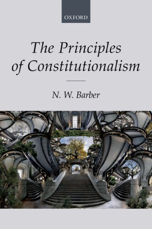 The Principles of Constitutionalism - Nick Barber