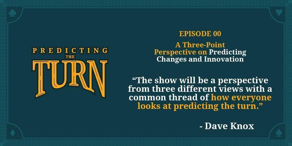 Predicting_The_Turn_w_Dave_Knox_Episode_0_Why_You_Should_Listen_to_Predicting_The_Turn-04.jpg