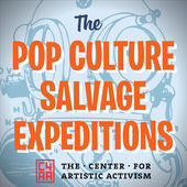 Audio & Podcasting - The Pop Culture Salvage Expeditions is an ongoing podcast that uses the lessons of pop culture for making artistic activism more effective. I've edited episodes for the series.