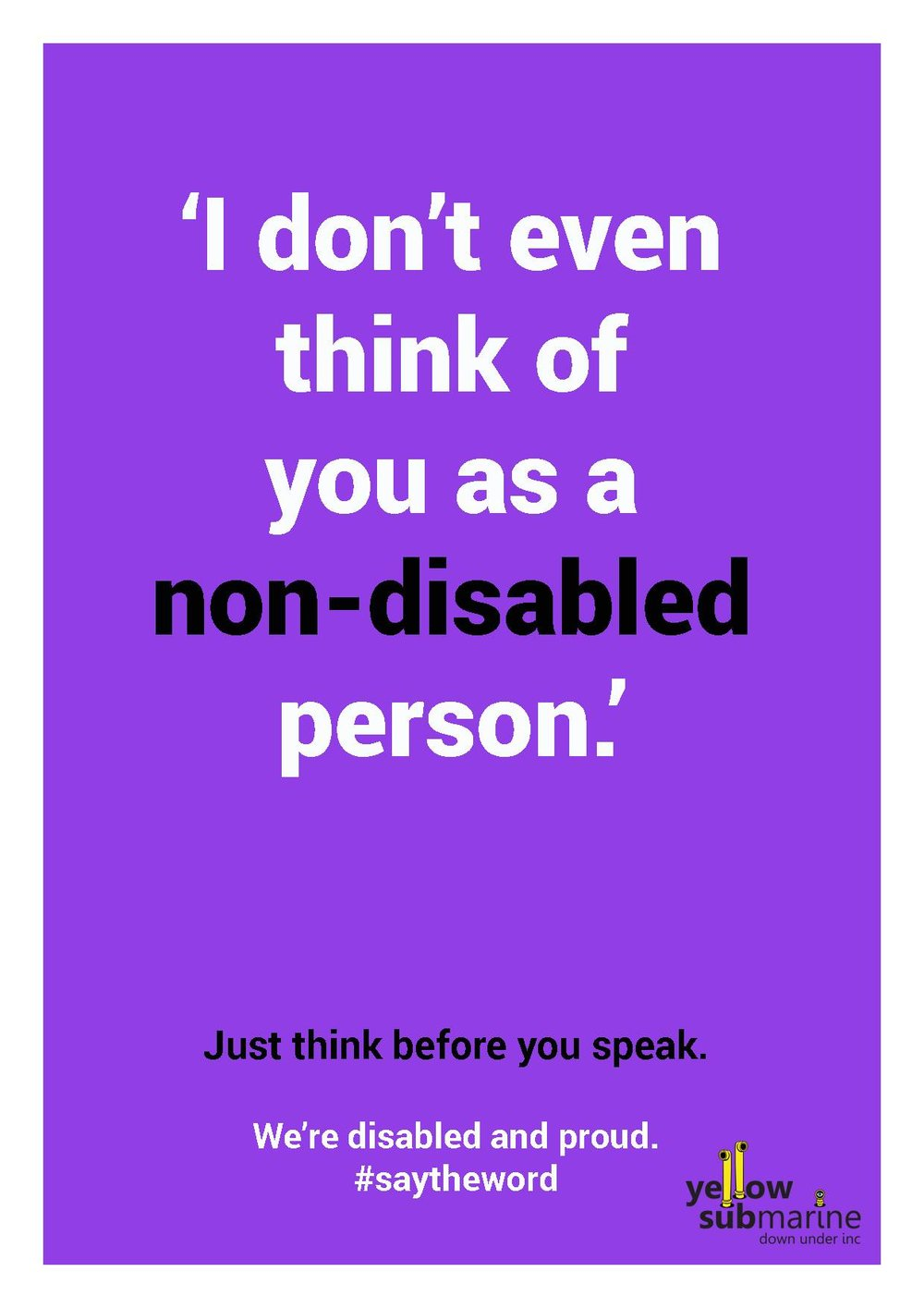 A poster with the words 'I don't even think of you as a non-disabled person' on a purple background