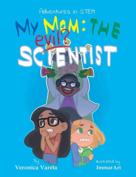 Adventures in STEM #1: My mom - The Evil Scientist? - What is it like having an actual scientist as a mom? Follow the adventures of Izzy and Rosie, 2 young girls with giant imaginations, as they tag along with their scientist mom to a Science Convention! The girls get into wild adventures in the convention center and discover what scientists REALLY do when they gather together to talk about science!Available for purchase here