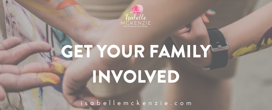 Get Your Family Involved