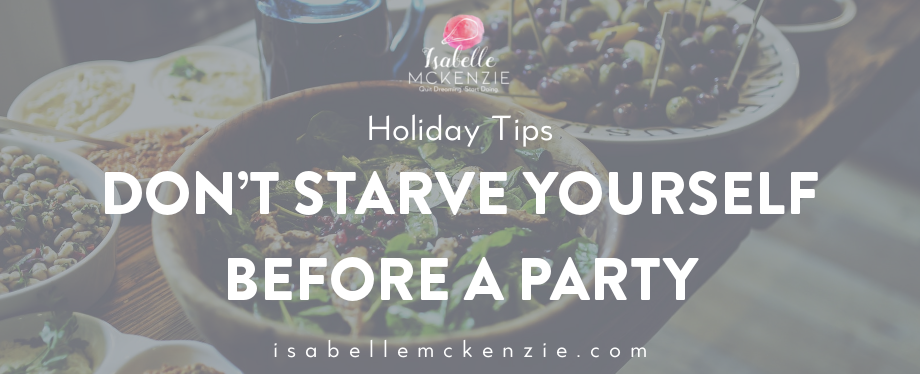Don't Starve Yourself Before a Party