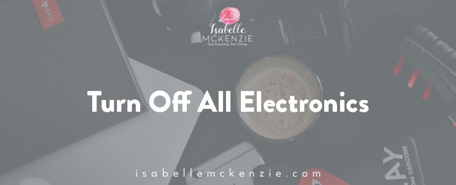 Turn Off All Electronics.jpg