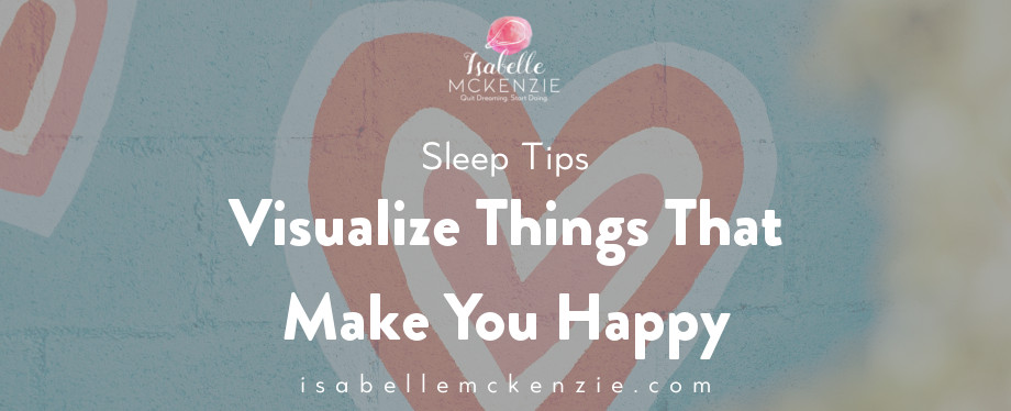 Visualize Things That Make You Happy.jpg