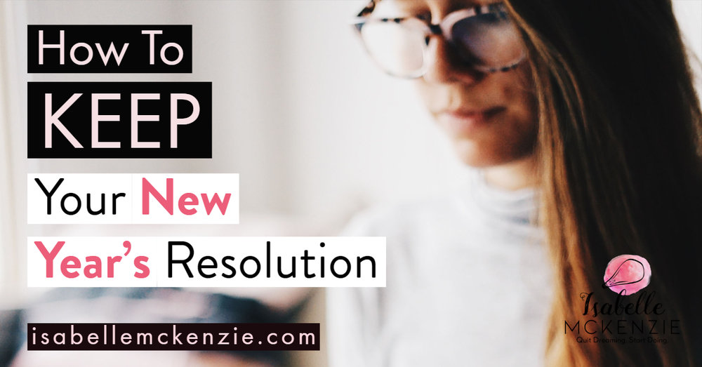 Kick The Year Off Right: 10+ Ways To Keep Your New Year's Resolution