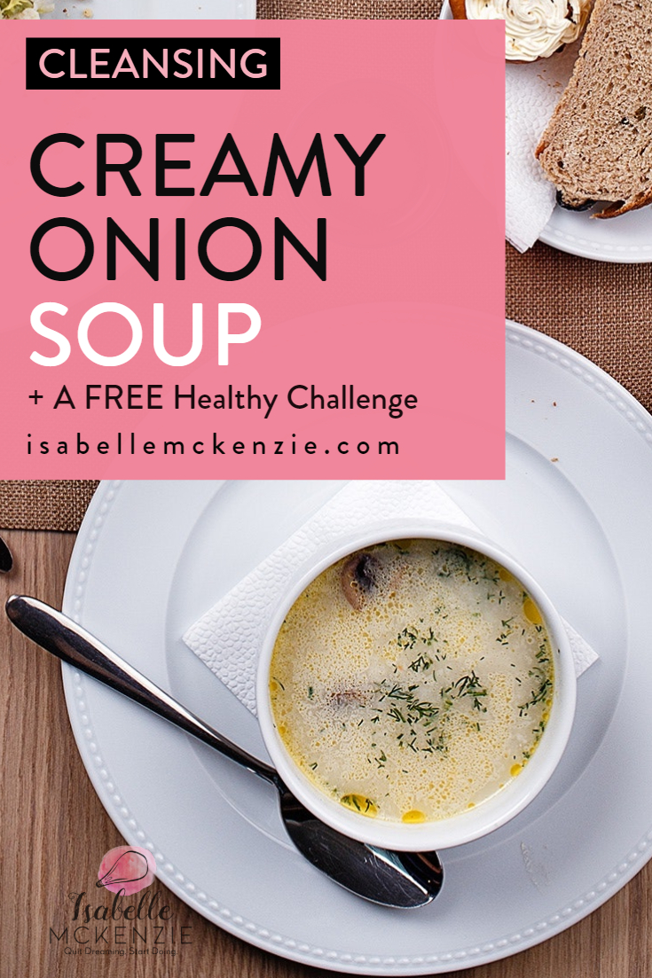 After Christmas Cleansing Onion Soup Recipe + FREE Bonus Challenge