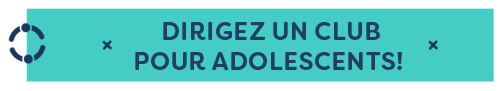 head a teen club DIRIGEZ UN CLUB POUR ADOLESCENTS.png