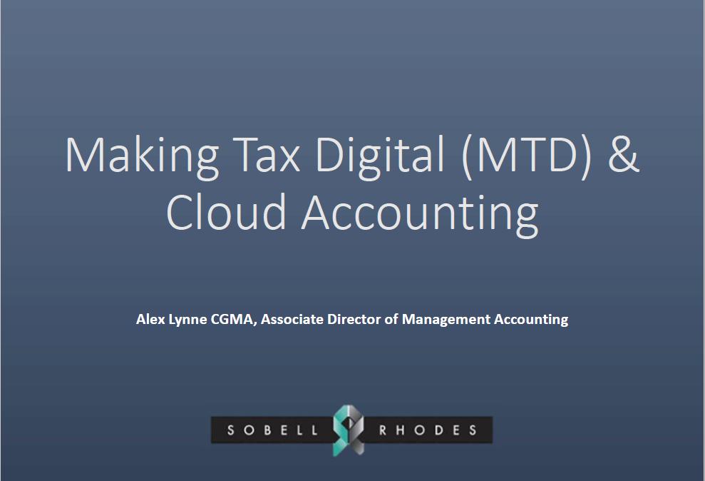 MakingTax Digital (MTD) & Cloud Accounting - Alex Lynne, Associate Director of Management, Sobell Rhodes