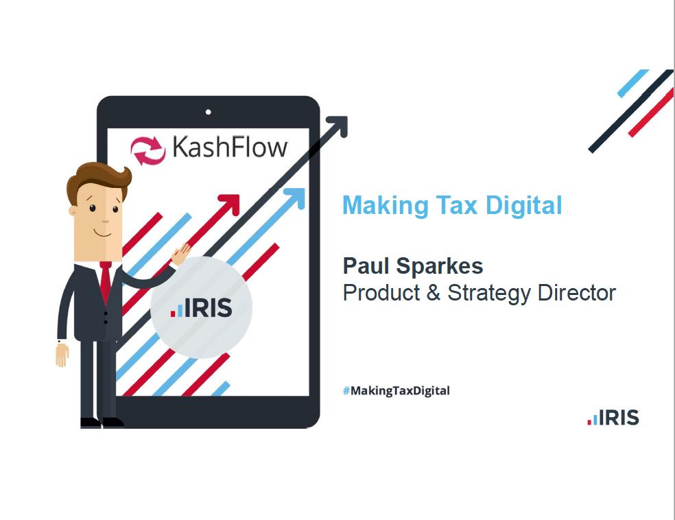 Making Tax Digital - Paul Sparkes, Product & Strategy Director, IRIS