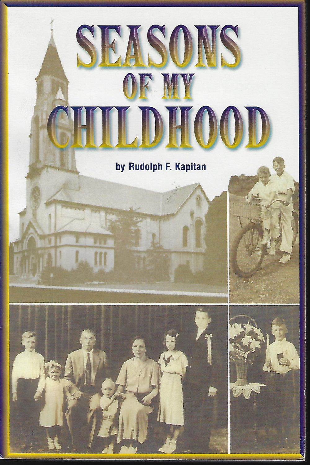 Seasons of My Childhood by Rudolph F. Kapitan, 2000