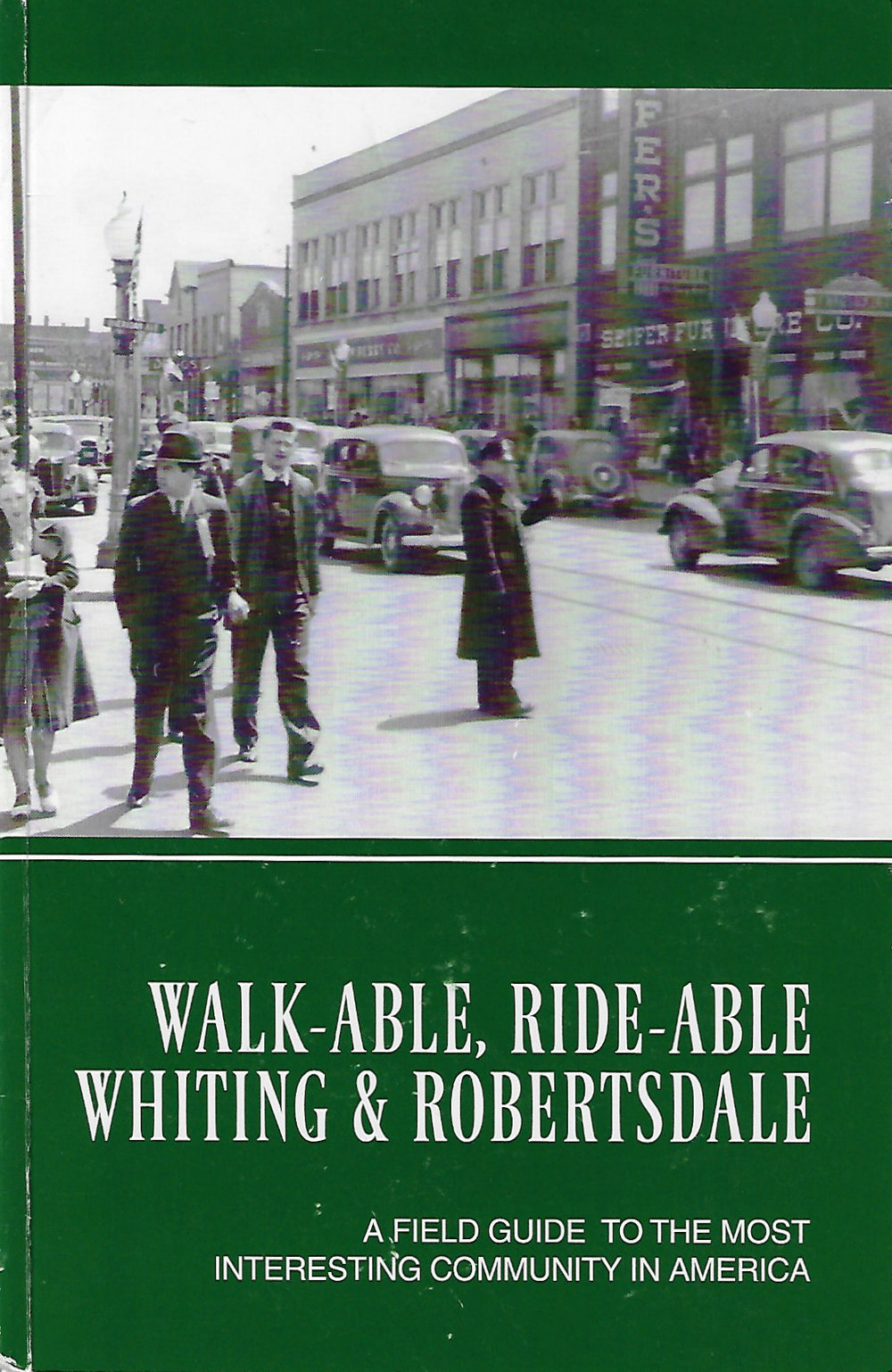 Walk-Able, Read-Able Whiting & Robertsdale  By David M. Dabertin (2011)