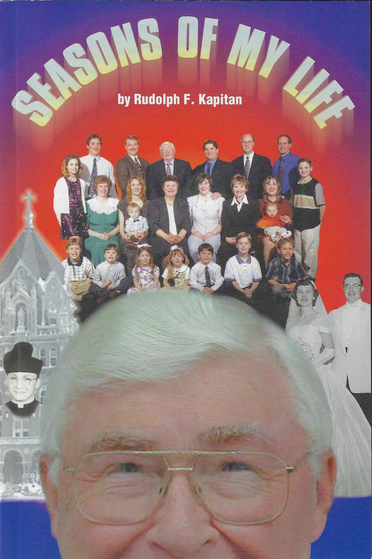 Seasons of my Life  By Rudolph F. Kapitan (2003)