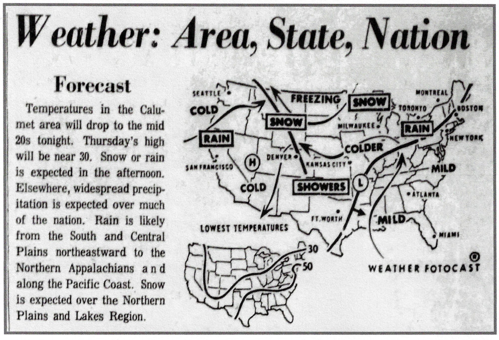 The forecast which appeared in  The Hammond Times,  just before the storm hit, called for snow in the afternoon, and said nothing about large accumulations. The snow actually started in the morning, and the 23 inches which fell set a new local record.