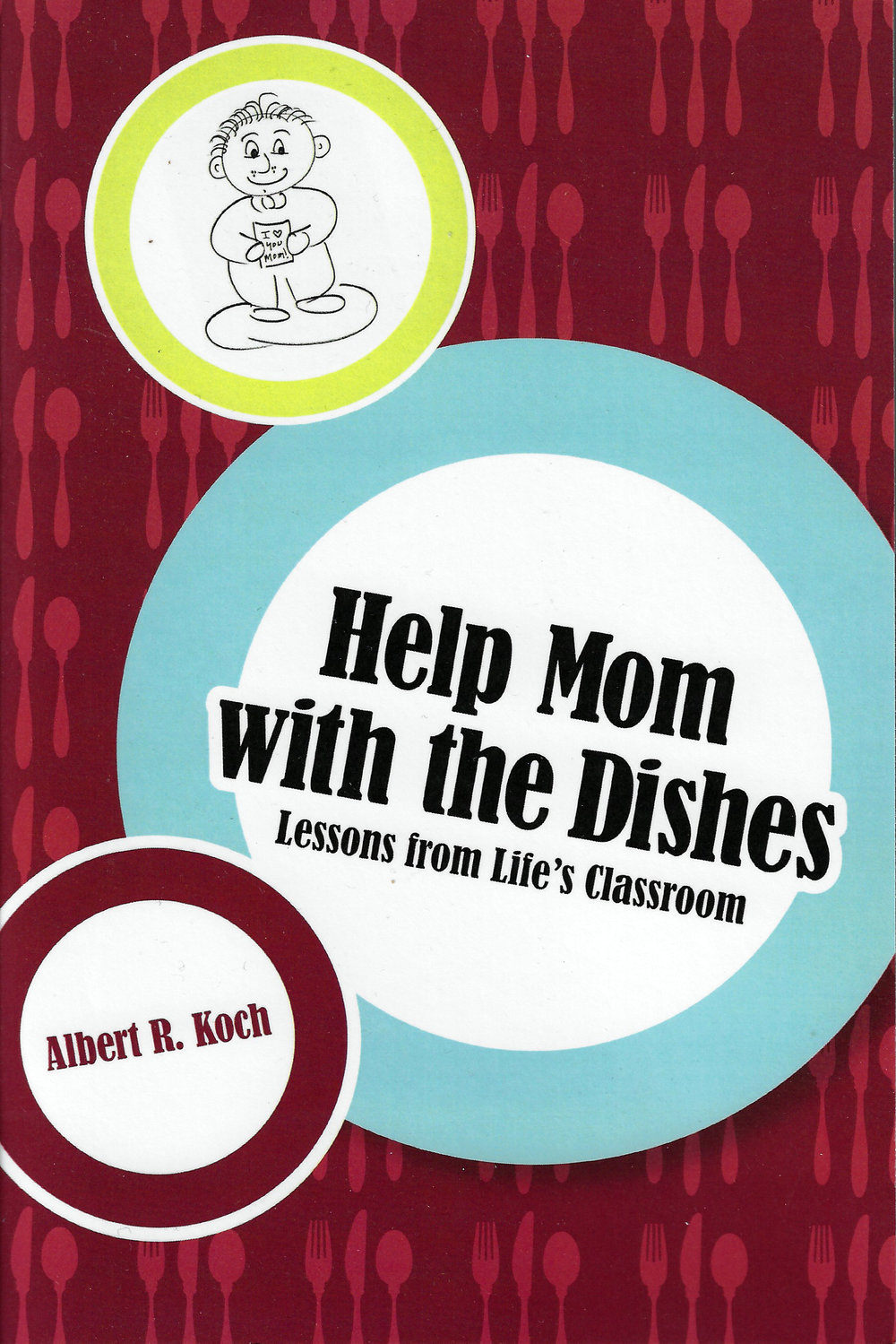 """Help Mom with the Dishes Albert R. Koch 2006  Born and raised in this """"industrial Mayberry,"""" Al Koch relives his experiences in Whiting and beyond through a collection of essays.  Help Mom with the Dishes  is a journey through Koch's life. Over that time, he's learned an important lesson: The triumph over sadness is not easy. It requires an unflinching belief in the goodness of people, a positive sense of humor, and a little faith and reverence for things we cannot see."""