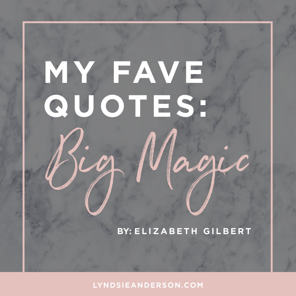 Big Magic Quotes By Elizabeth Gilbert