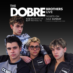 June 16 Brooklyn Dobre Brothers Tour