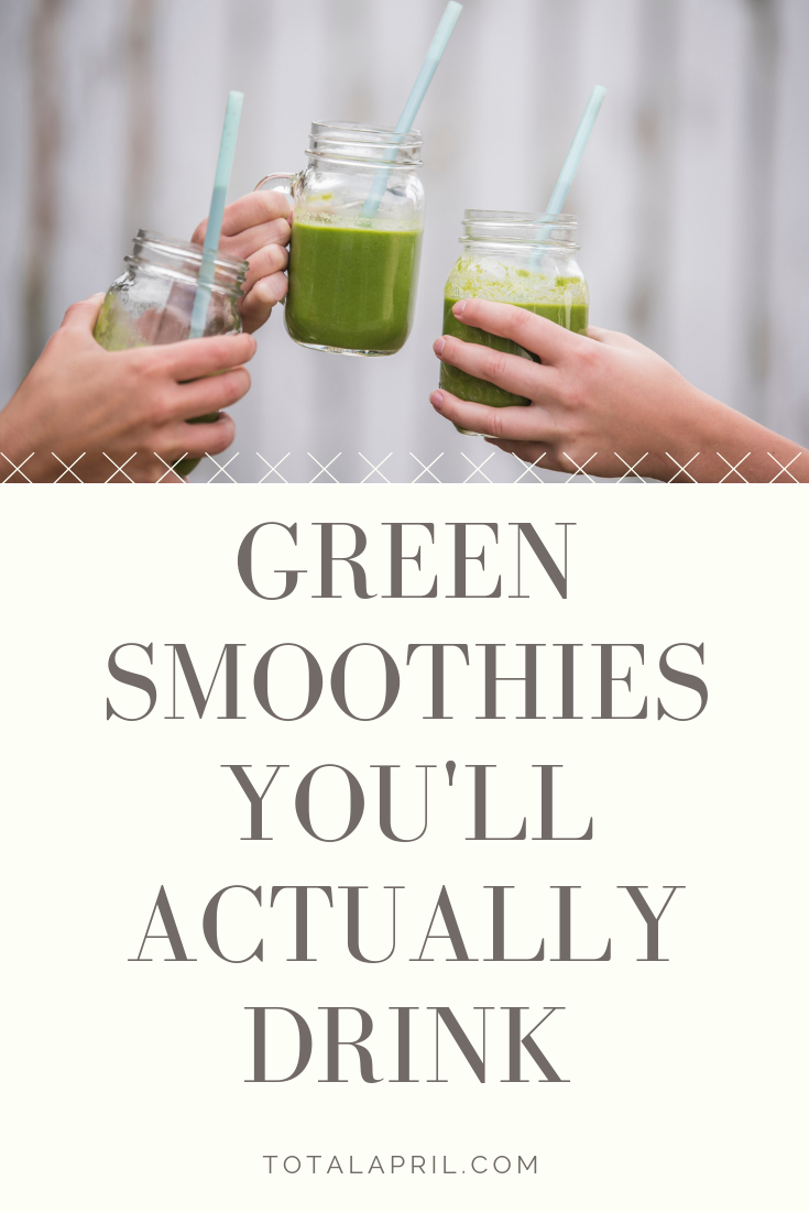 Green Smoothies you'll actually drink.png
