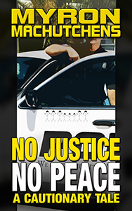 No Justice No Peace by Myron MacHutchens