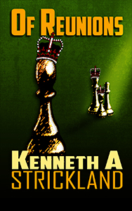 Of Reunions by Kenneth A. Strickland