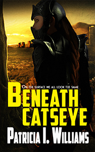 Beneath CatsEye by Patricia I. Williams