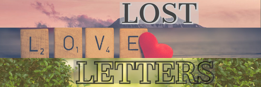 CLICK TO VIEW THIS WEEKS LOST LOVE LETTERS