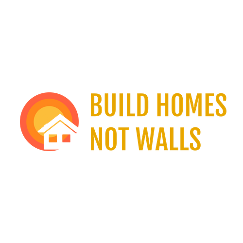 Build Homes Not Walls