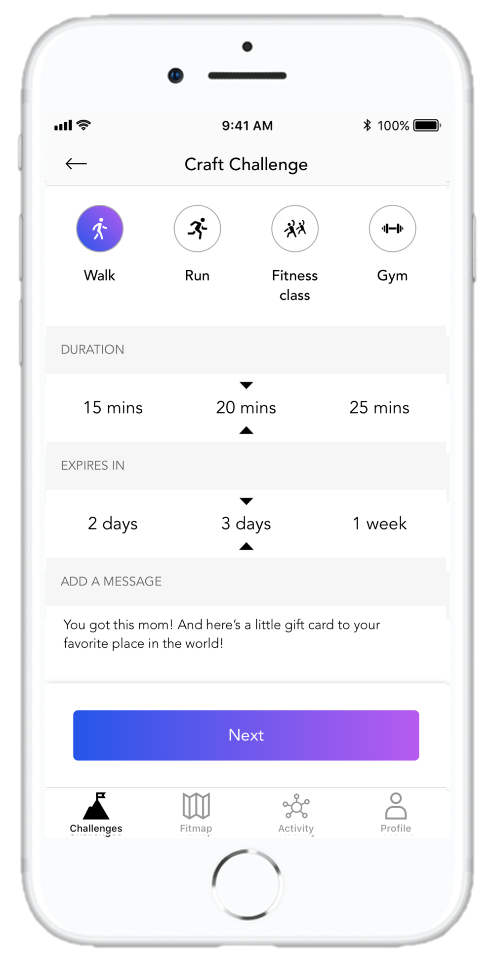 Craft the challenge - Select a challenge type, duration and how long your friend has to complete the challenge. Include a message to give them that extra boost!