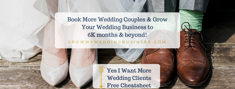 ARE YOU READY TO BOOK MORE WEDDING COUPLES AND GROW YOUR WEDDING BUSINESS?