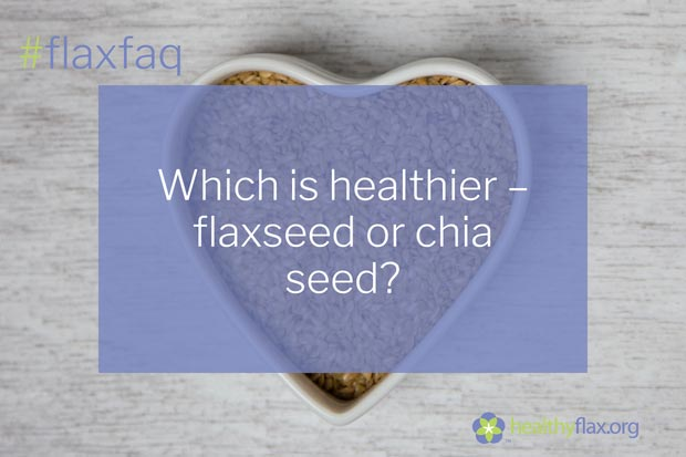 Answer - Chia seed is a whole grain that has been used by humans for centuries. Like flaxseed, chia seeds are high in dietary fibre and alpha-linolenic acid (ALA), with over 50% of its oil content being ALA. On a weight basis, flaxseed is higher in omega-3 fatty acids (from ALA) and protein, whereas chia seed is higher in total dietary fibre. Flaxseed is a richer source of lignans than chia, which act as potent antioxidants in the body. The large body of research showing the heart-health benefits of flaxseed has led Health Canada to approve a health claim for flaxseed. No such claims have been approved for chia. Both seeds are healthy additions to your diet, though flaxseed may have some unique advantages.
