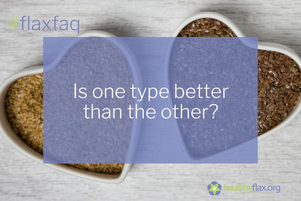 Answer - Golden and brown flaxseed both contain the same nutritional benefits in terms of omega-3 fatty acids, lignans, protein and dietary fibre. It's a matter of choice, but be assured that you can substitute golden for brown and vice versa without sacrificing any of the natural goodness in flaxseed.