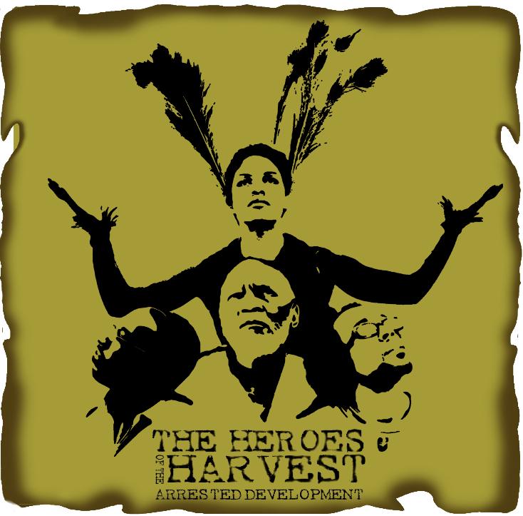 arrested-development-heroes-of-the-harvest.jpg