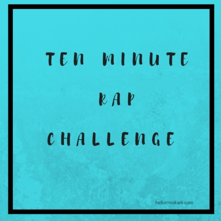 TEN MINUTE RAP CHALLENGE.jpg
