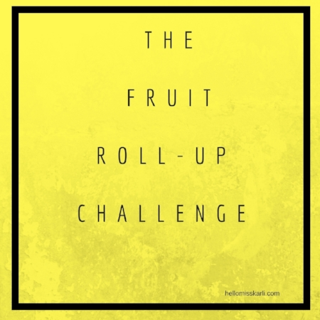 Furit Roll Up Challenge.jpg