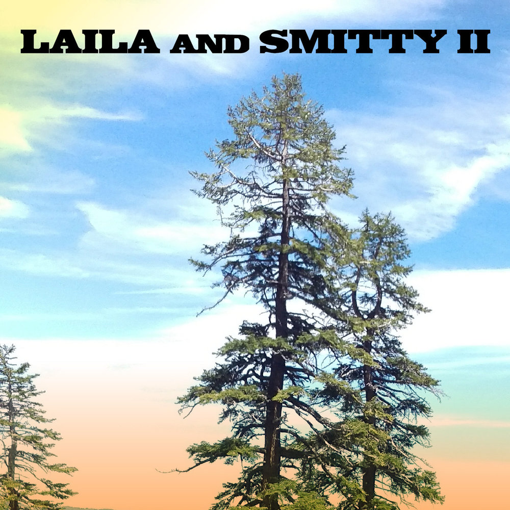 Laila and Smitty - II
