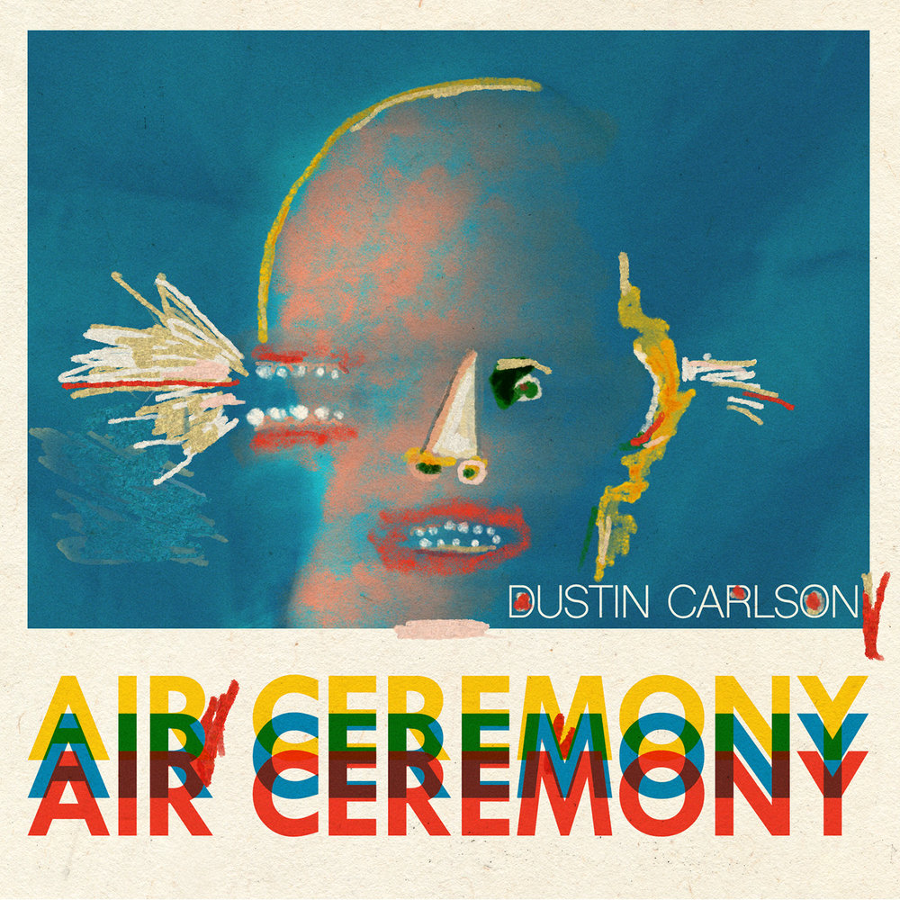 Dustin Carlson - Air Ceremony (OOYH 002)