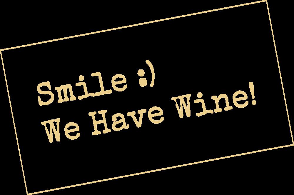 SmileWeHaveWine.png