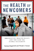 "Cover image of ""The Health of Newcomers"" by Patricia Illingworth and Wendy E. Parmet"