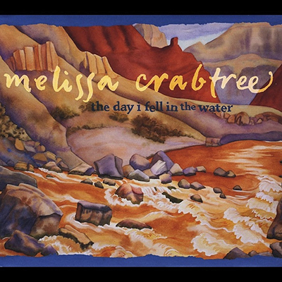 The Day I Fell in the Water - On The Day I Fell in the Water, Melissa Crabtree's third album, songs such as