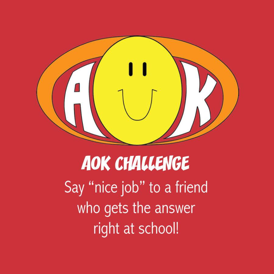 AOKChallenge_SayNiceJobAtSchool.jpg