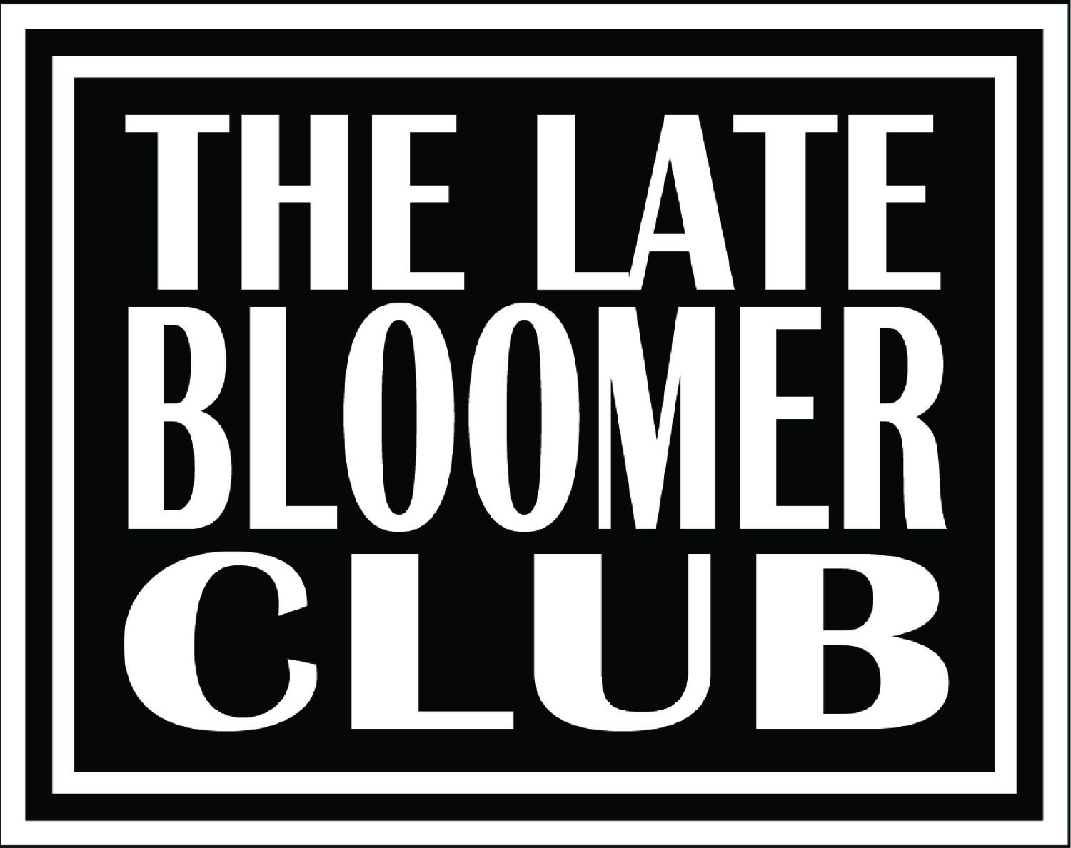 Late Bloomer Club