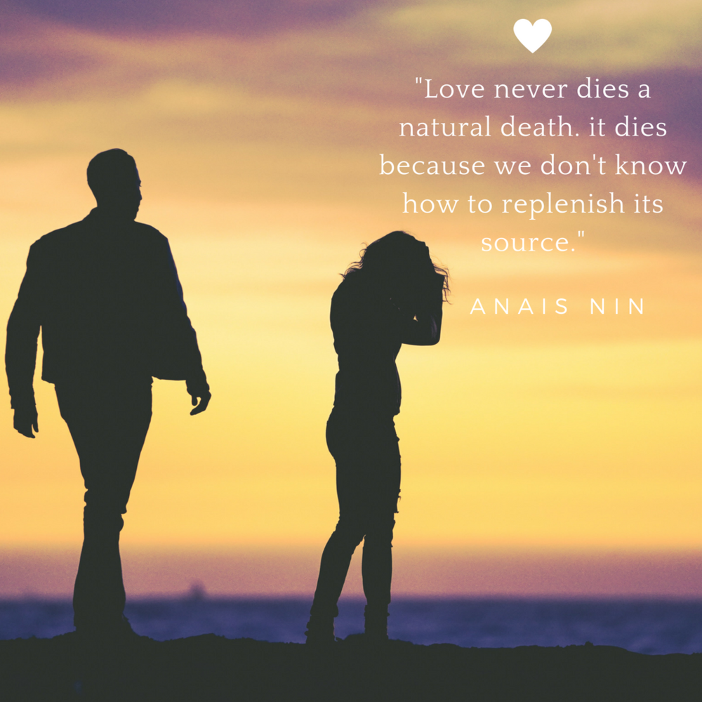 _Love never dies a natural death. it dies because we don't know how to replenish its source._.png