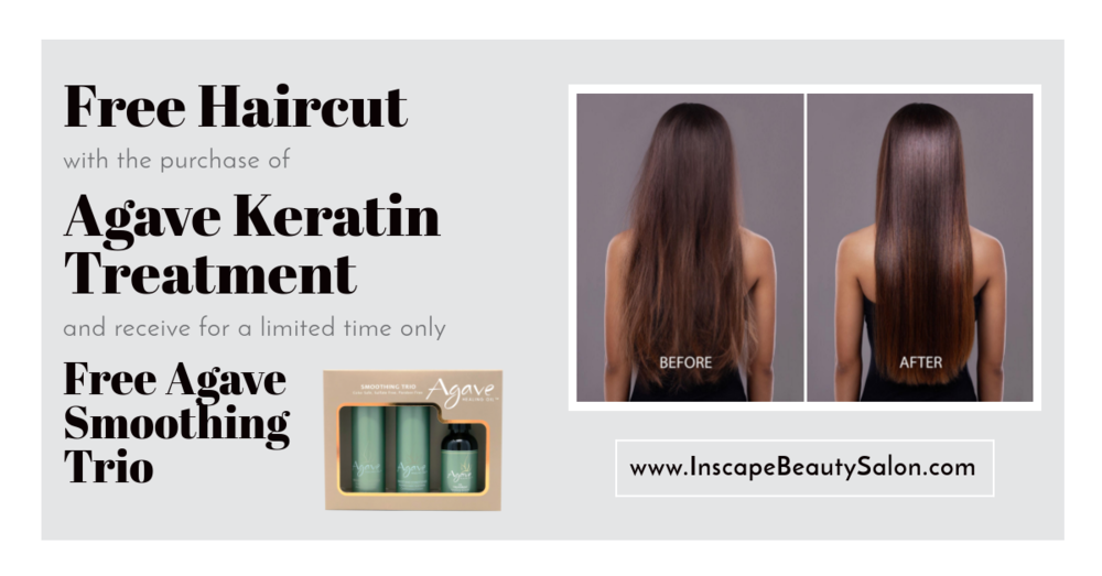 $250 Value Deal(Reg Price $340) - Just in time for the summer, purchase our Agave Keratin Treatment (Color Safe, Sulfate Free & Paraben Free treatment safer than other Keratin treatments) & receive a Free Haircut (regular haircut price $40) & a Free Agave Smoothing Trio (regular price $50).